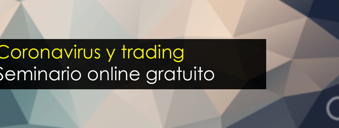 Coronavirus y trading: Seminario online gratuito