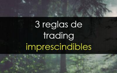 3 reglas de trading imprescindibles