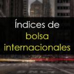 Índices de bolsa internacionales