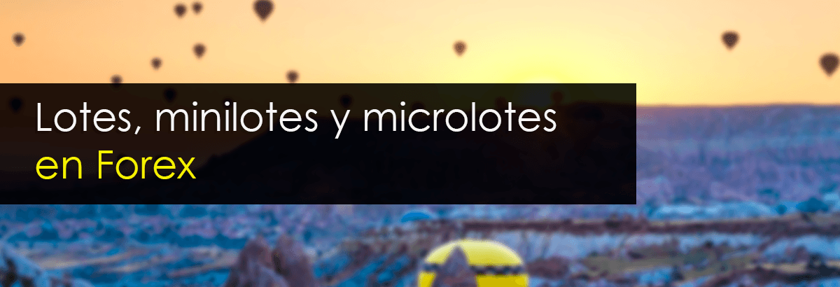 lotes minilotes microlotes forex