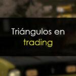 Triángulos en trading
