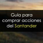 Comprar acciones del Santander: Cuándo, cómo y por qué