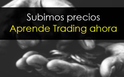 Subimos precios: Aprende Trading ahora