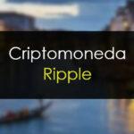 Criptomoneda Ripple