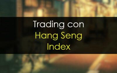 Trading con índice Hang Seng