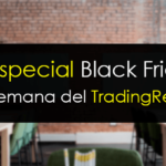 Evento especial Black Friday: La semana del TradingReal