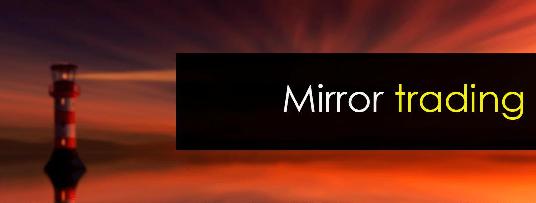 Mirror trading y las estrategias espejo