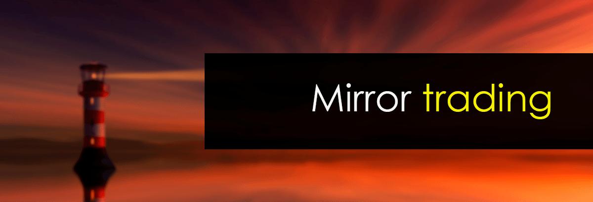 que es mirror trading