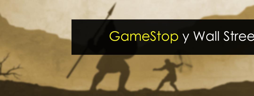 GameStop y Wall Street ¿David contra Goliat?