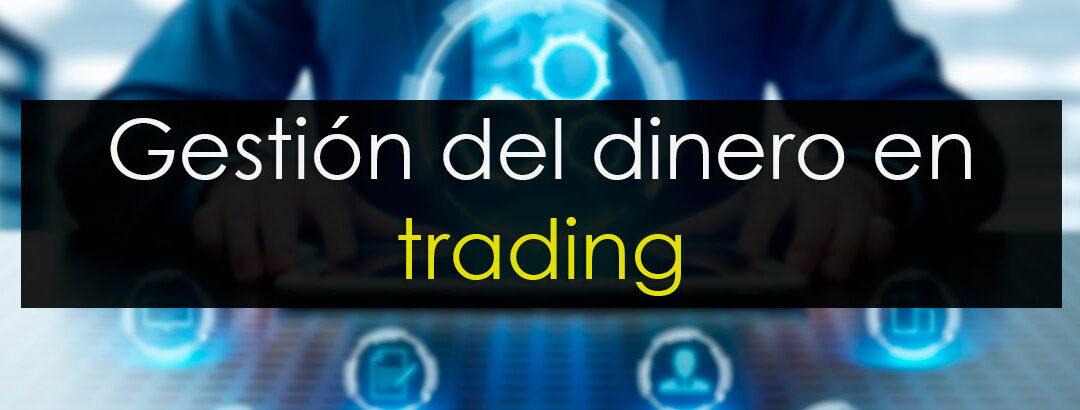 Gestión eficaz del dinero en trading