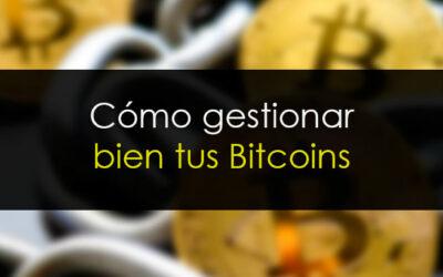 ¿Estás seguro de que estás gestionando bien tus bitcoin?