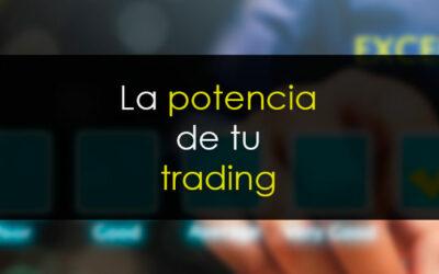 La potencia de tu trading