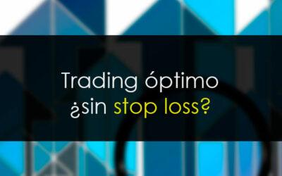 Trading óptimo ¿Sin stop loss?