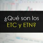 Qué son los ETC y ETN