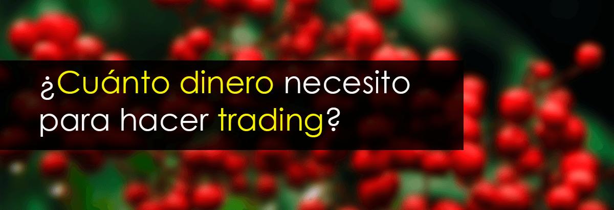cuanto dinero necesito para trading