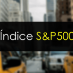 ÍNDICE S&P500: Qué es y qué necesitas para invertir