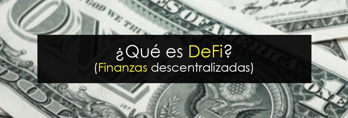 que es defi finanzas descentralizadas