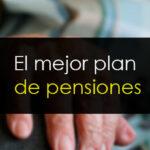 El mejor plan de pensiones