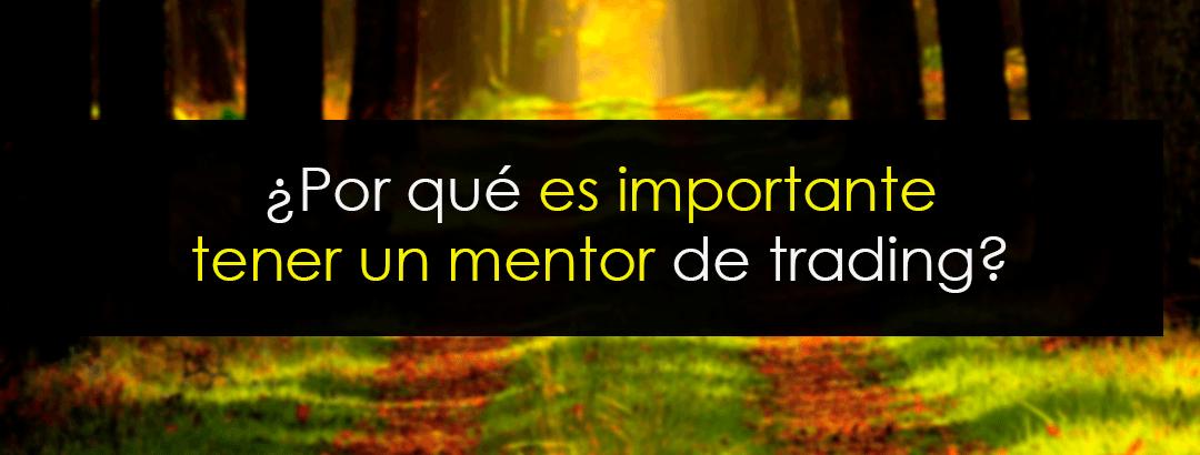 ¿Por qué es importante tener un mentor de trading?