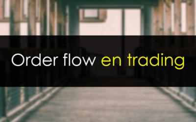 Order Flow o Flujo de órdenes en Trading